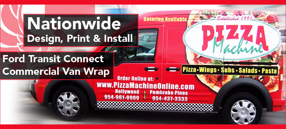 Ford Transit Connect van vinyl vehicle wrap Pembroke Pines, Fort Lauderdale, Miami, West Palm Beach, Boca Raton Pizza Machine